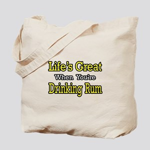 """Life's Great...Drinking Rum"" Tote Bag"