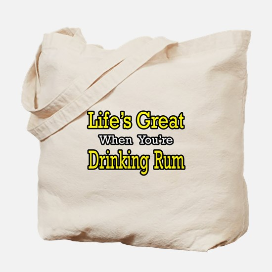 """""""Life's Great...Drinking Rum"""" Tote Bag"""