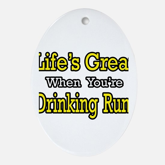 """Life's Great...Drinking Rum"" Oval Ornament"