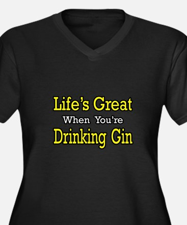 """Life's Great...Drinking Gin"" Women's Plus Size V-"