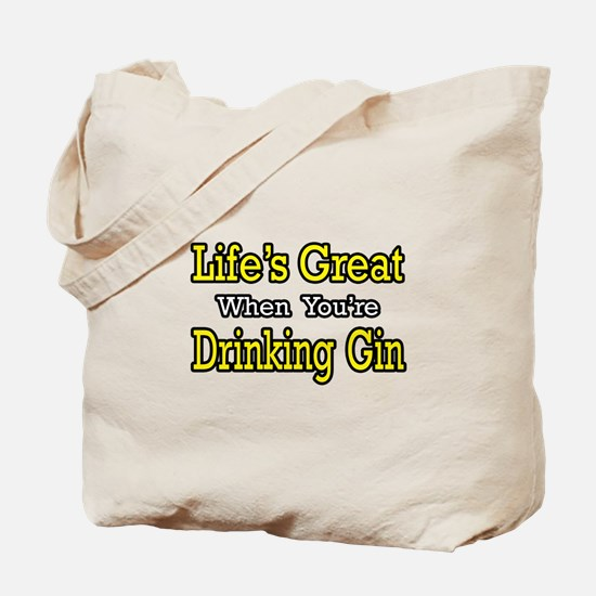 """""""Life's Great...Drinking Gin"""" Tote Bag"""