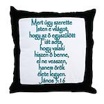 John 3:16 Hungarian Throw Pillow