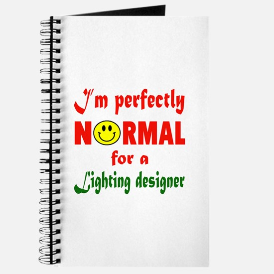I'm perfectly normal for a Lighting design Journal