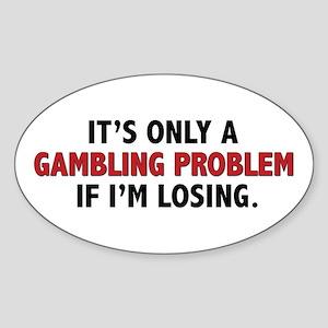 """Gambling Problem"" Oval Sticker"