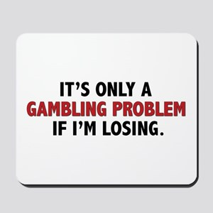 """Gambling Problem"" Mousepad"