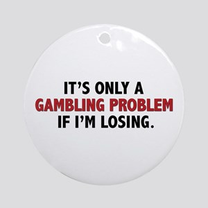 """Gambling Problem"" Ornament (Round)"