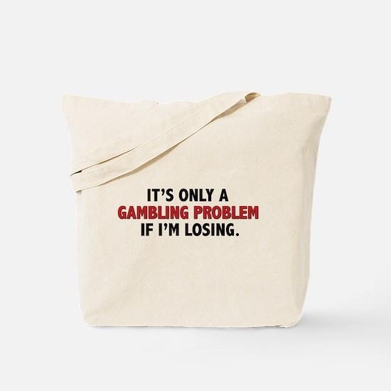 """""""Gambling Problem"""" Tote Bag"""