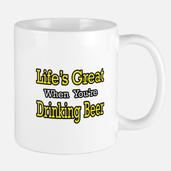 """Life's Great...Drinking Beer Mug"