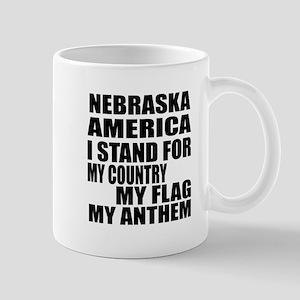 I Stand For Nebraska 11 oz Ceramic Mug