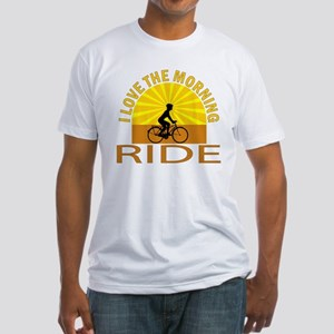 i love the morning ride Fitted T-Shirt