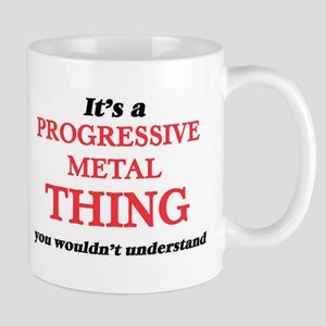 It's a Progressive Metal thing, you would Mugs