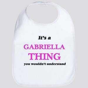 It's a Gabriella thing, you wouldn&#3 Baby Bib