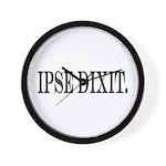 Ipse Dixit Wall Clock
