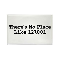 There's No Place Like 127.0.0 Rectangle Magnet (10
