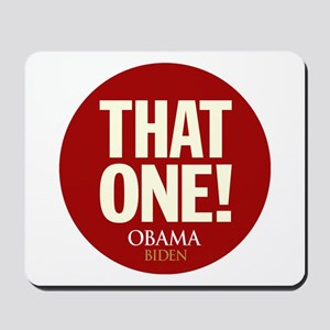 Obama THAT ONE 2008 Mousepad
