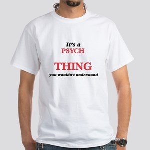 It's a Psych thing, you wouldn't u T-Shirt