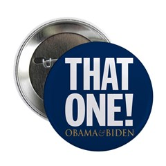 """THAT ONE Obama 08 2.25"""" Button (100 pack)"""