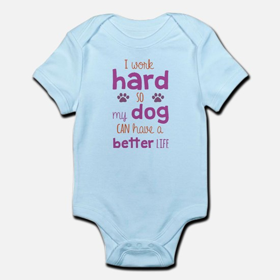 I Work Hard So My Dog Can Have A Better Body Suit
