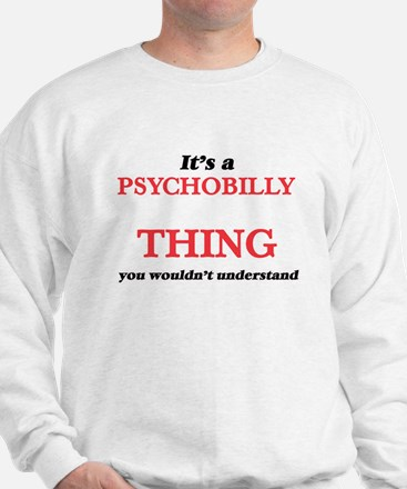 It's a Psychobilly thing, you would Jumper