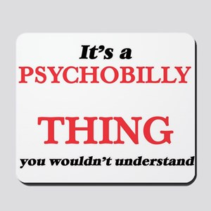 It's a Psychobilly thing, you wouldn Mousepad