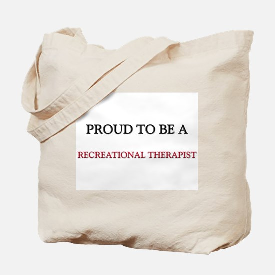 Proud to be a Recreational Therapist Tote Bag