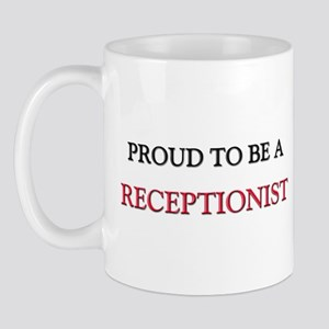 Proud to be a Receptionist Mug