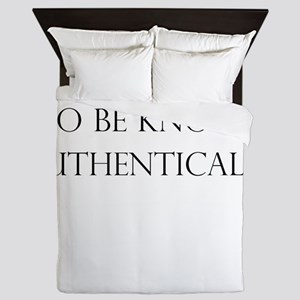 To be known authentically Queen Duvet