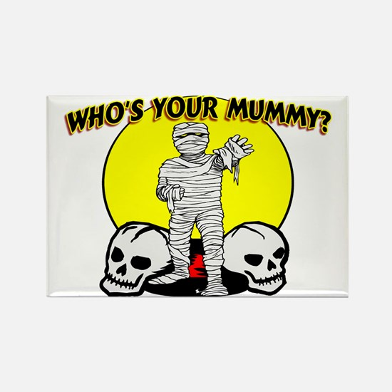 Your Mummy Rectangle Magnet