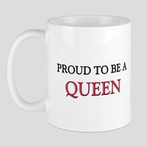 Proud to be a Queen Mug