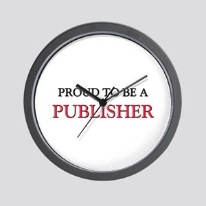 Proud to be a Publisher Wall Clock