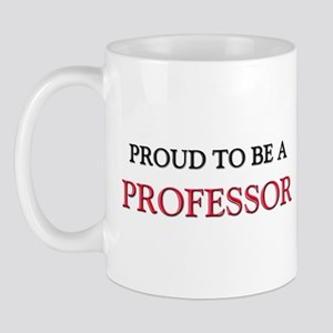 Proud to be a Professor Mug