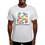 Trust Me I'm A Doctor Light T-Shirt