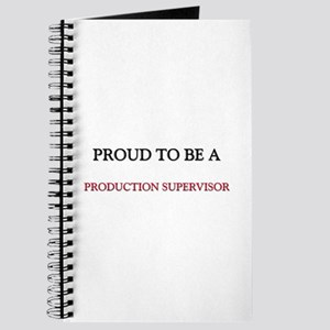 Proud to be a Production Supervisor Journal