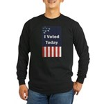 I Voted Today Long Sleeve Dark T-Shirt