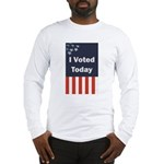 I Voted Today Long Sleeve T-Shirt