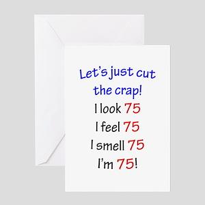 Cut the crap 75 Greeting Card