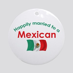 Happily Married Mexican 2 Ornament (Round)