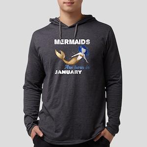 Mermaids are born in JANUARY Long Sleeve T-Shirt