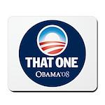Obama THAT ONE 08 Sig Blue Mousepad