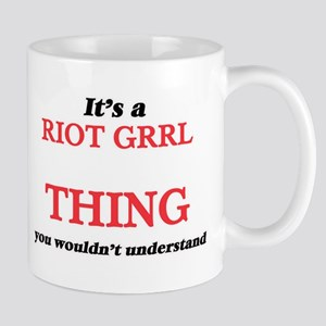 It's a Riot Grrl thing, you wouldn't Mugs