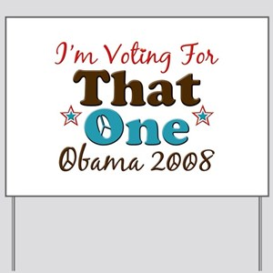 I'm Voting For That One Obama Yard Sign