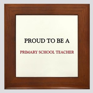 Proud to be a Primary School Teacher Framed Tile