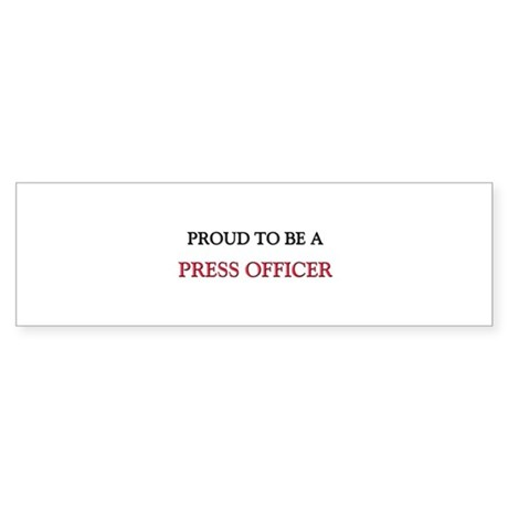 Proud to be a Press Officer Bumper Sticker