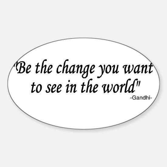 be the change you want to see Oval Decal