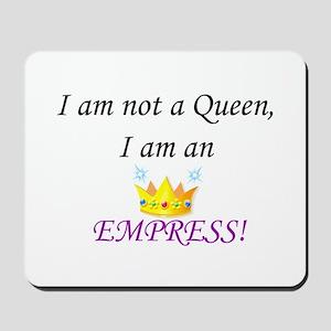 I am not a queen... Mousepad