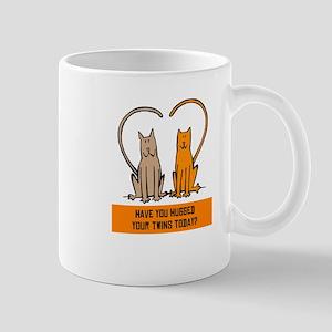 HAVE YOU HUGGED YOUR TWINS TO Mug
