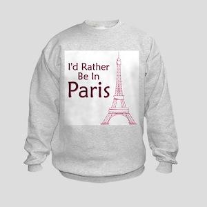 I'd Rather Be In Paris Kids Sweatshirt
