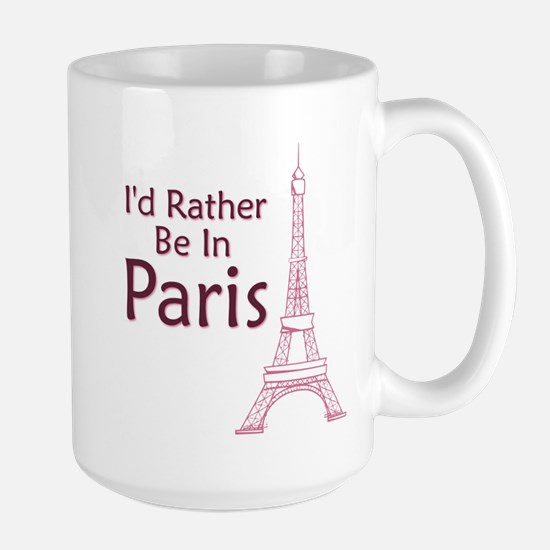 I'd Rather Be In Paris Large Mug