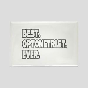 """Best. Optometrist. Ever."" Rectangle Magnet"