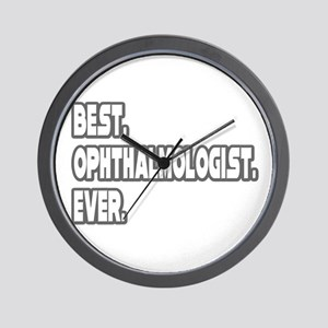 """Best. Ophthalmologist. Ever"" Wall Clock"